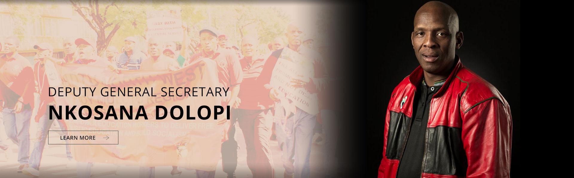 Deputy General Secretary: Cde Nkosana Dolopi